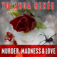 Murder, Madness & Love - Yolanda Renee