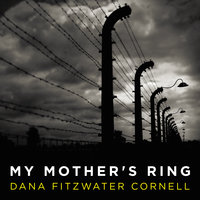 My Mother's Ring - Dana Fitzwater Cornell
