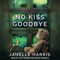 No Kiss Goodbye - Janelle Harris