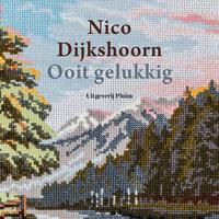 Ooit gelukkig - Nico Dijkshoorn