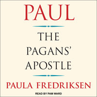 Paul: The Pagans' Apostle - Paula Fredriksen