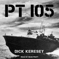 PT 105 - Dick Keresey