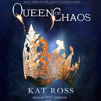 Queen of Chaos - Kat Ross