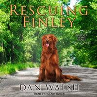 Rescuing Finley - Dan Walsh