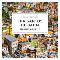 Fra Santos til Bahia - Hakon Mielche