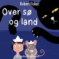 Over sø og land - Robert Fisker
