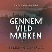 Gennem vildmarken - Flemming Orneborg