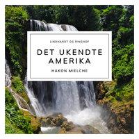 Det ukendte Amerika - Hakon Mielche