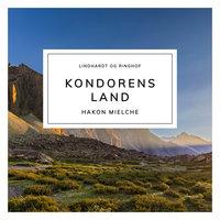 Kondorens land - Hakon Mielche