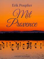 Mit Provence - Erik Pouplier