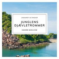 Junglens djævletrommer - Hakon Mielche