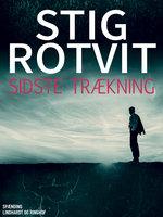 Sidste trækning - Stig Rotvit