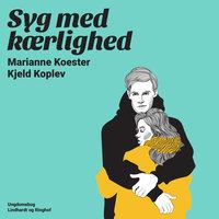 Syg med kærlighed - Kjeld Koplev, Marianne Koester