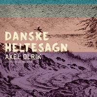Danske sagn og eventyr - Axel Olrik