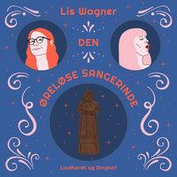 Den øreløse sangerinde - Lis Wagner