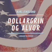 Dollargrin og alvor - Karl Johannes Eskelund
