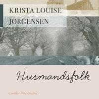 Husmandsfolk - Krista Louise Jørgensen