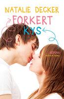 Forkert kys - Natalie Decker