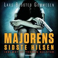 Majorens sidste hilsen - Lars Bedsted Gommesen