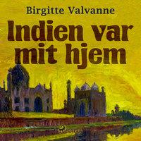 Indien var mit hjem - Birgitte Valvanne
