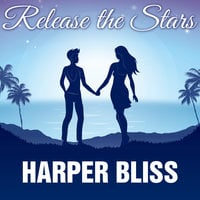 Release the Stars - Harper Bliss