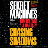 Sekret Machines: Chasing Shadows - Tom DeLonge, A.J. Hartley