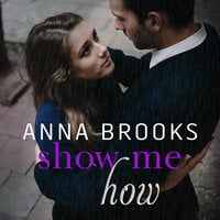 Show Me How - Anna Brooks