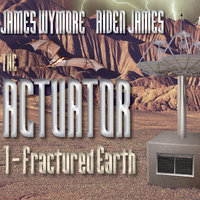 The Actuator - Aiden James, James Wymore