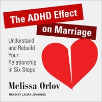 The ADHD Effect on Marriage - Melissa Orlov