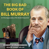 The Big Bad Book of Bill Murray - Robert Schnakenberg