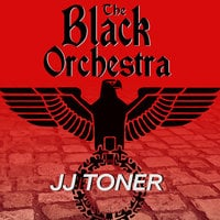 The Black Orchestra - JJ Toner