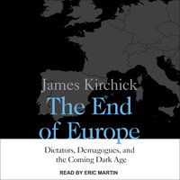 The End of Europe - James Kirchick