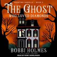 The Ghost Who Loved Diamonds - Bobbi Holmes, Anna J. McIntyre