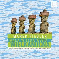 Mała wielka Wyspa Wielkanocna - Marek Fiedler