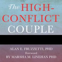 The High-Conflict Couple - Alan E. Fruzzetti