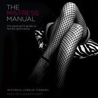The Mistress Manual - Mistress Lorelei Powers