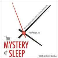 The Mystery of Sleep - Meir Kryger