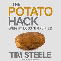 The Potato Hack - Tim Steele