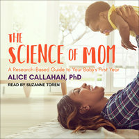 The Science of Mom - Alice Callahan