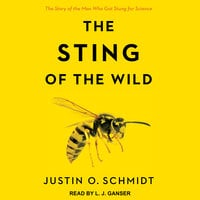 The Sting of the Wild - Justin O. Schmidt