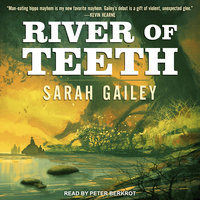 River of Teeth - Sarah Gailey