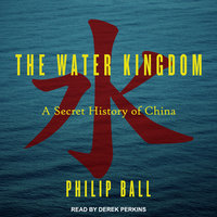 The Water Kingdom - Philip Ball