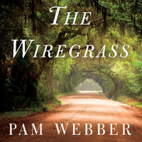 The Wiregrass - Pam Webber