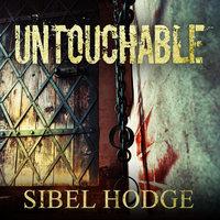 Untouchable - Sibel Hodge
