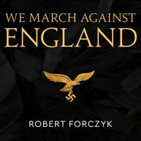 We March Against England - Robert Forczyk