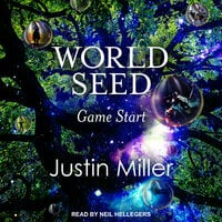 World Seed: Game Start - Justin Miller