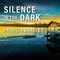 Silence in the Dark - Patricia Bradley