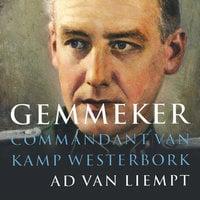 Gemmeker, commandant van Kamp Westerbork - Ad van Liempt