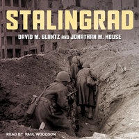 Stalingrad - David M. Glantz, Jonathan M. House