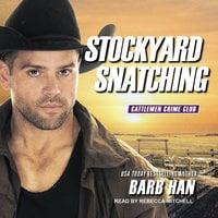 Stockyard Snatching - Barb Han